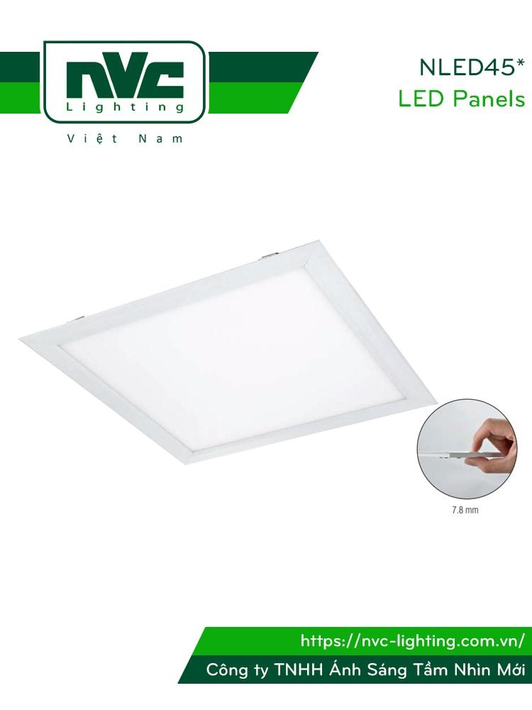 NLED45* - Đèn LED panel siêu mỏng, góc chiếu 110°, thân nhôm tổng hợp sơn tĩnh điện chống gỉ, lắp âm trần