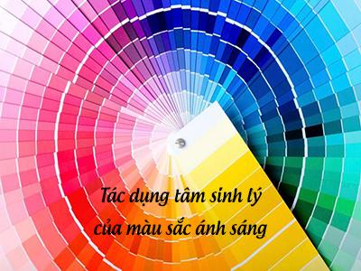 Tác dụng tâm sinh lý của màu sắc ánh sáng