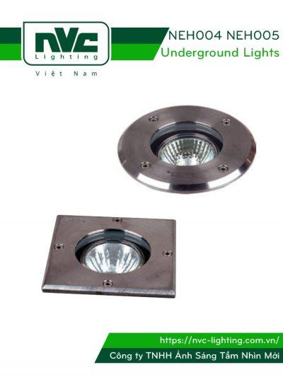 NEH004 (mặt tròn), NEH005 (mặt vuông) - Đèn LED âm đất chiếu rọi lắp bóng rời MR16 (halogen max 35W hoặc LED max 6W), thân nhôm đúc nguyên khối, mặt inox 316, kính cường lực