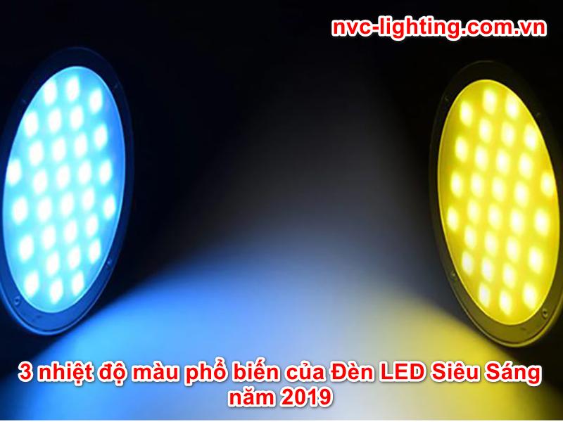 List 3 nhiệt độ màu phổ biến của Đèn LED Siêu Sáng năm 2019
